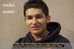 Unofficial results show Nikhil Gulati as having won the election for International Students Constituency Representative.