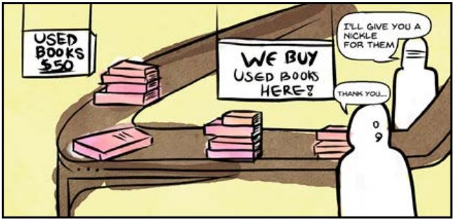 "Cartoon that shows books on a table with a sign board ""We Buy used Books"" with a conversation bubble saying ""will give you a nickel for them"