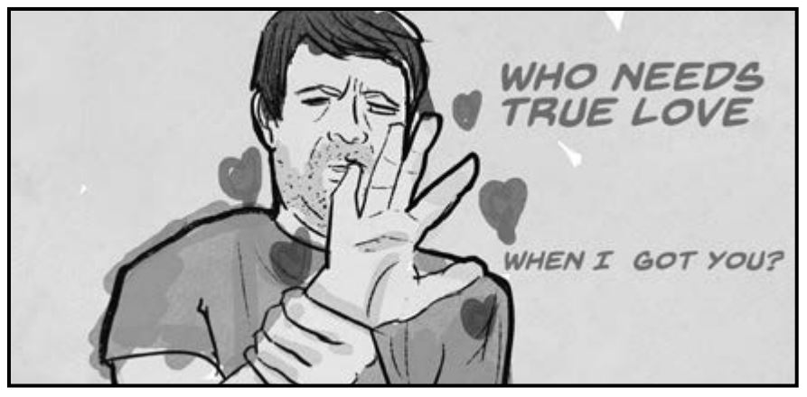 "Cartoon of a talking to his hand saying ""Who needs true love, when i got you?"""